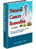 Natural Cancer Remedies…That Work